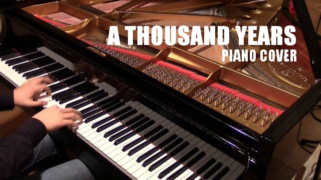 Piano Cover – A Thousand Years (Christina Perri)