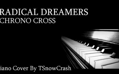 Piano Cover – Radical Dreamers (Chrono Cross)