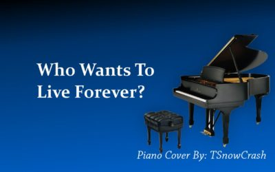 Piano Cover – Who Wants To Live Forever? (Queen)